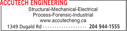 Accutech Engineering (204-944-1555) - Annonce illustrée - Structural-Mechanical-Electrical Process-Forensic-Industrial www.accutecheng.ca